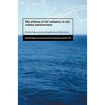 The Effects of UV Radiation in the Marine Environment by De Mora & S. J.