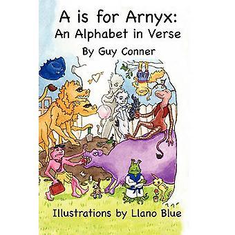 A è per Arnyx An Alphabet in versi da Conner & Guy