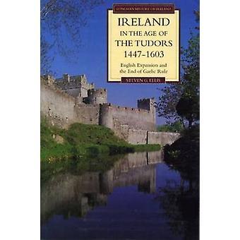 أيرلندا في عصر التوسع وتيودرز 14471603 في اللغة الإنجليزية ونهاية حكم الغيلية إيليس & ستيفن غ.