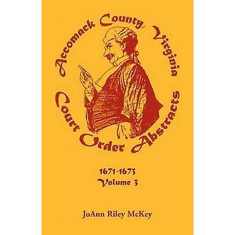 Ordem judicial de Virgínia do Condado de Accomack abstrai Volume 3 16711673 por McKey & JoAnn Riley