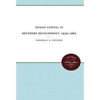 Capitale umano in sviluppo del sud 19391963 di Colberg & Marshall R.
