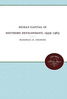Huhomme Capital in Southern Development 19391963 by Colberg & Marshall R.
