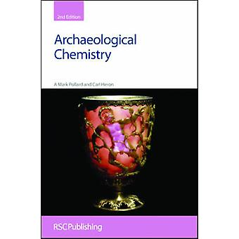 Archaeological Chemistry by Gillard & R D