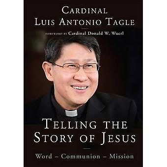 Telling the Story of Jesus WordCommunionMission by Tagle & Luis Antonio