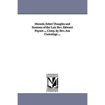 Memoar Välj tankar och predikningar av den sena REV. Edward Payson... Comp. av REV. Asa Cummings... genom Payson & Edward