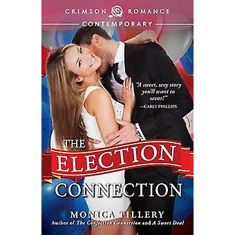 The Election Connection by Tillery & Monica