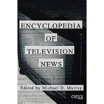 Encyclopedia af tv-nyheder af Murray & Michael D.