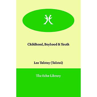Childhood Boyhood  Youth by Tolstoy Tolstoi & Leo