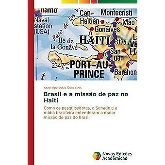 Brasil e ein Misso de Paz keine Haiti durch Gonalves Israel Aparecido