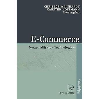 ECommerce Netze Markte Technologien by Weinhardt & Christof