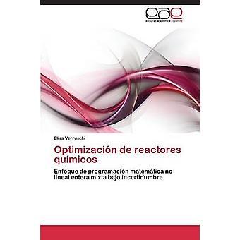 Optimizacin de reactores qumicos por Verruschi Elisa