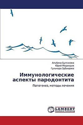 Immunologicheskie Aspekty Parodontita by Bulgakova Albina