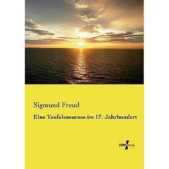 Eine Teufelsneurose Im 17. Jahrhundert by Freud & Sigmund
