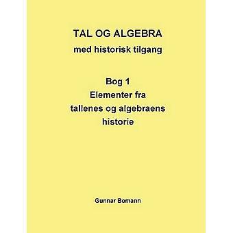 Tal og Algebra med historisk tilgang by Gunnar Bomann