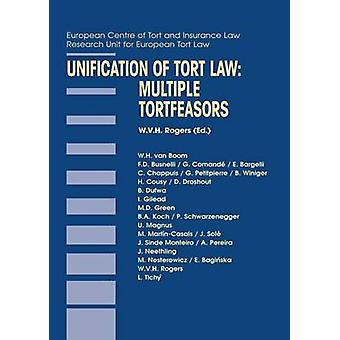 Unification of Tort Law Multiple Tortfeasors by Rogers