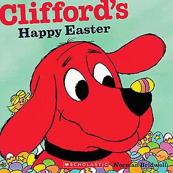 Clifford's Happy Easter by Norman Bridwell - 9780545215879 Book