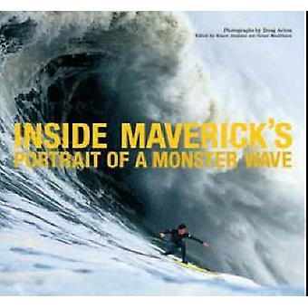 Inside Maverick's - Portrait of a Monster Wave by Doug Acton - Bruce J