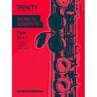 Musical Moments Flute - Book 4 by Trinity College London - 97808573619