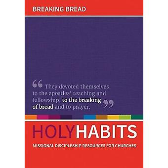 Breaking Bread - Missional discipleship resources for churches by Neil