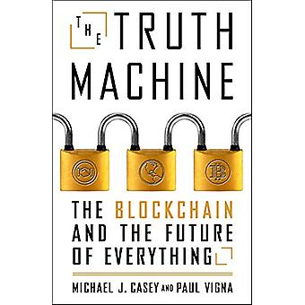 The Truth Machine - The Blockchain and the Future of Everything by Pau