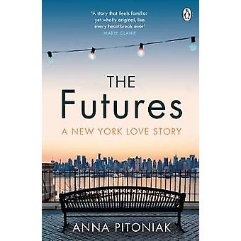 The Futures - A New York love story by Anna Pitoniak - 9781405927475 B