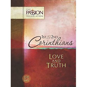 TPT Passion Translation - 1st & 2nd Corinthians - Love and Truth by Br