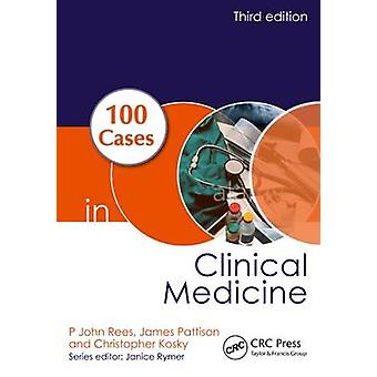 100 Cases in Clinical Medicine (3rd Revised edition) by P.John Rees -