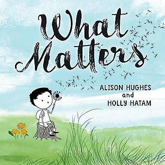 What Matters by Alison Hughes - Holly Hatam - 9781459809109 Book