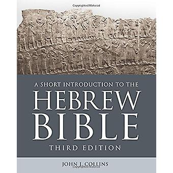 A Short Introduction to the Hebrew Bible by John J. Collins - 9781506