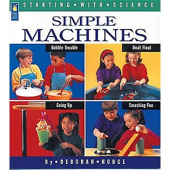Simple Machines by Deborah Hodge - Adrienne Mason - Ray Boudreau - 97