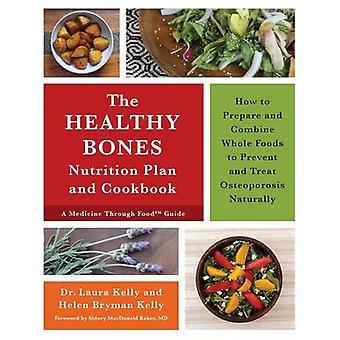 The Keep Your Bones Healthy Cookbook - A Nutrition Plan for Preventing