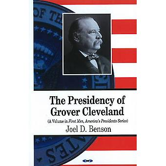 Presidency of Grover Cleveland by Joel D. Benson - 9781608769742 Book