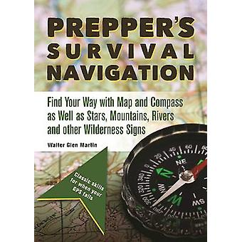 Prepper's Survival Navigation - Find Your Way with Map and Compass as