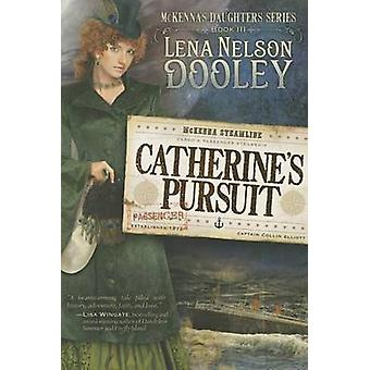 Catherine's Pursuit by Lena Dooley Nelson - 9781621360193 Book
