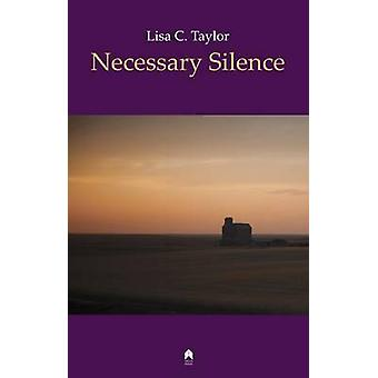 Necessary Silence by Lisa C Taylor - 9781851320714 Book