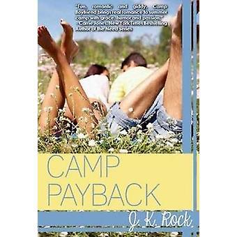 Camp Payback by J. K. Rock - 9781939392909 Book