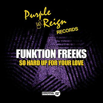 Funktion Freeks - So Hard Up for Your Love USA import