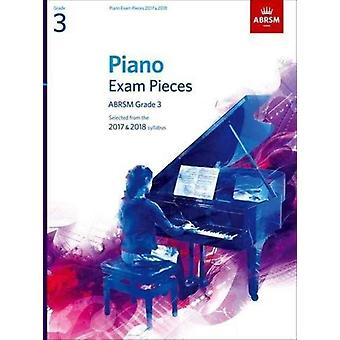 Piano Exam Pieces 2017 & 2018 Grade 3: Selected from the 2017 & 2018 syllabus (ABRSM Exam Pieces) (Sheet music) by Jones Richard