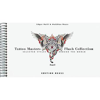 Tattoo Masters Flash Collection: Selected Styles Around the World Part 1 (Hardcover) by Hoill Edgar Reuss Matthias