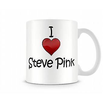 Jag älskar Steve Pink tryckta mugg