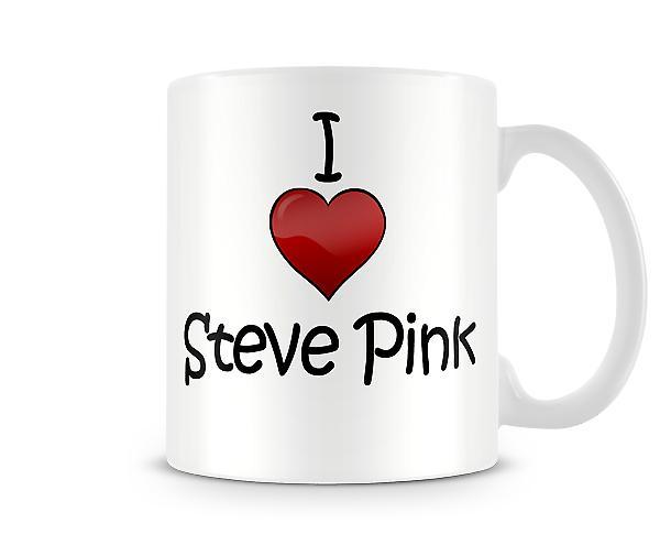 I Love Steve Pink Printed Mug