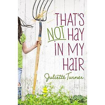 Det er ikke hø i mit hår af Juliette Turner - 9780310732440 bog