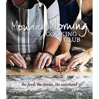 Monday Morning Cooking Club by Monday Morning Cooking Club - 97807322