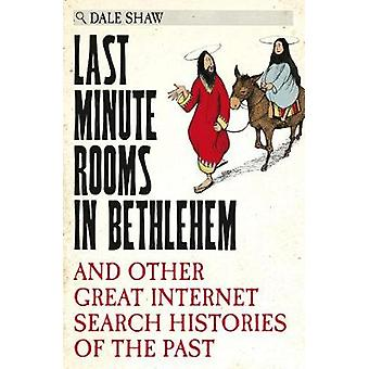 Last Minute Rooms in Bethlehem - And Other Great Internet Search Histo