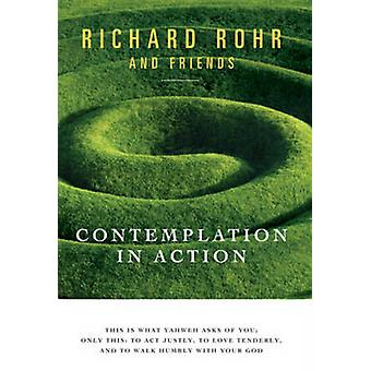 Contemplation in Action by Richard Rohr - 9780824523886 Book