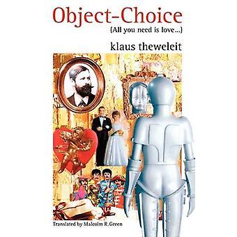 Objektet valg - alle du behøver, er kærlighed af Klaus Theweleit - Malcolm Gree