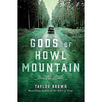 Gods of Howl Mountain by Taylor Brown - 9781250111777 Book