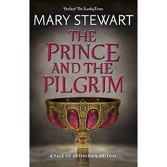 Prinssi ja Pilgrim Mary Stewart - 9781444737561 kirja