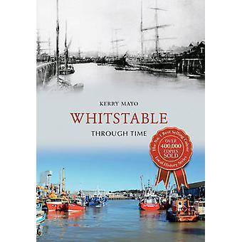 Whitstable Through Time by Kerry Mayo - 9781445632926 Book