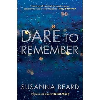 Dare to Remember - New Psychological Crime Drama by Susanna Beard - 97